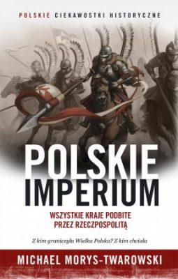 morys-twarowski-polskie-imperium